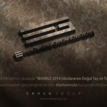 """""""MARBLE 2014 Uluslararası Doğaltaş ve Teknolojileri"""" fuarında, tüm dostlarımızla buluşmak dileği ile.."""